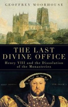The Last Divine Office: Henry VIII and the Dissolution of the Monasteries. Exploring the enormous upheaval caused by the English Reformation and the Dissolution of the Monasteries, this vivid new history draws on long-forgotten material from the recesses of one of the world's greatest cathedrals—the great Benedictine Durham Priory, now the Anglican Durham Cathedral.