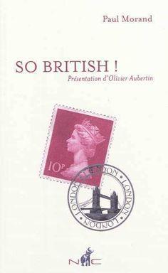 So British ! -  Paul Morand - Librairie Mollat Bordeaux + dossier londres avec lectures choisies par mollat