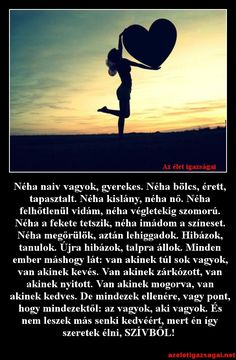 Néha naiv vagyok, gyerekes Poem Quotes, Best Quotes, Tattoo Quotes, Poems, Life Quotes, Couples Modeling, Motivate Yourself, Just Do It, The Words