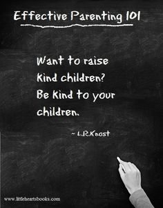 Be kind to your children.