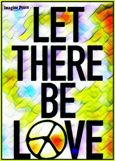 """""""Let there be love.."""" Hippie Slogans #HippieFont"""
