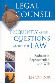 Legal+Counsel,+Book+Three:+Retirement,+Representation,+and+Wills- Take the law into your own hands … with Les Vandor's help. For the past 9 years, Ottawa lawyer Les Vandor has been dispensing legal advice to 400,000 listeners of CBC Radio's Ontario Today program. His monthly, hour-long segment fields calls about wills, landlord-tenant issues, liability, property, and lawsuits.