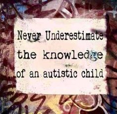 ♡ Autism Awareness ~ Never underestimate the knowledge of an autistic child. Autistic Children, Children With Autism, Living With Autism, Autism Quotes, High Functioning Autism, Autism Sensory, Autism Awareness Month, Autism Speaks, Autism Spectrum Disorder