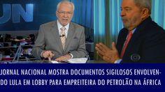 Jornal Nacional mostra documentos sigilosos envolvendo Lula em lobby par...