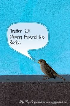 Twitter 201: Moving Beyond the Basics