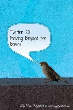 Twitter 201: Moving Beyond the Basics
