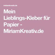 Mein Lieblings-Kleber für Papier - MiriamKreativ.de