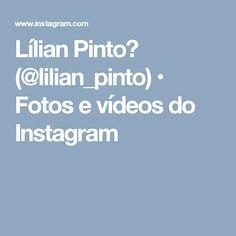 Lílian Pinto🌿 (@lilian_pinto) • Fotos e vídeos do Instagram