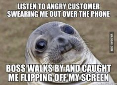 As a call center rep, sometimes I have to express my frustration