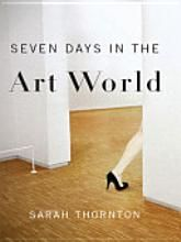 """Read """"Seven Days in the Art World"""" by Sarah Thornton available from Rakuten Kobo. A fly-on-the-wall account of the smart and strange subcultures that make, trade, curate, collect, and hype contemporary . This Is A Book, I Love Books, Good Books, Books To Read, Art School, Sunday School, Seven Days, Shape Art, Fifth Grade"""