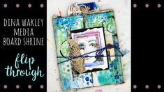 Dina Wakley Media - Media Board Shrine - Flip Through by Nicole Watson Art