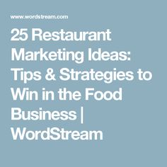 25 Restaurant Marketing Ideas: Tips & Strategies to Win in the Food Business   WordStream