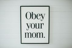 "Large Framed ""Obey Your Mom"" Sign 