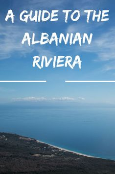 A Guide to the Albanian Riviera: The Best Beaches in #Europe  #Albania #travel #Europetravel #bucketlist