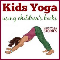 Loads of Kids Yoga Ideas Using Popular Children's Books | Kids Yoga Stories