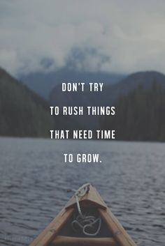 Allow yourself plenty of time to grow!