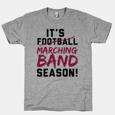It's Marching Band Season WHERE can i get this shirt!?!?! #fall #school #football #season #marchingband #funny #music #nerdy #geek