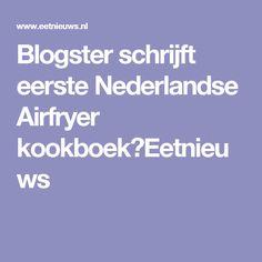 Blogster schrijft eerste Nederlandse Airfryer kookboek⋆Eetnieuws