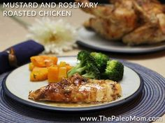 Mustard and Rosemary Roasted Chicken (21DSD-friendly!) Recipe Main Course with chicken, lard, dijon-style mustard, fresh rosemary