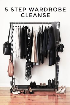 Takes only 5 steps to make your wardrobe (and life) BETTER!