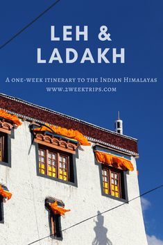A one-week backpacker's itinerary to Leh & Ladakh in the Indian Himalayas.