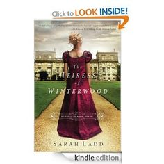 The Heiress of Winterwood (Whispers On The Moors): Sarah Ladd- LOVE! Just like julie klassen! I couldn't set it down.