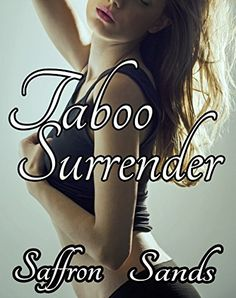 #Taboo Surrender by Saffron Sands, http://www.amazon.com/dp/B00S7KTYNO/ref=cm_sw_r_pi_dp_33yUub0Z49TZR