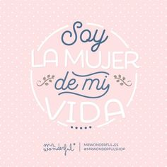 Soy la mujer de mi vida...