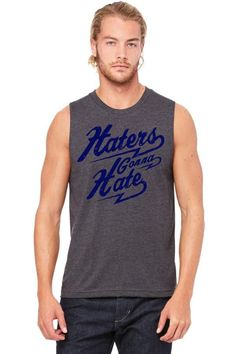 hater gonna hate Muscle Tank