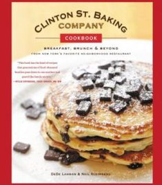 Clinton St. Baking Company Cookbook: Breakfast Brunch & Beyond From New York'S Favorite Neighborhood Restaurant PDF