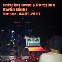 Falscher Hase at Partysan Berlin Night - Tresor - 04-05-2013 by FalscherHase on #SoundCloud