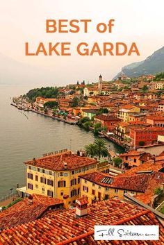 Complete guide to the most beautiful places on Lake Garda in Italy.