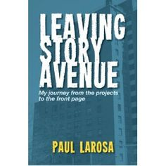 Leaving Story Avenue: My Journey From the Projects to the Front Page (Kindle Edition)  http://budconvention.com/zone1.php?p=B007IX2X8E  #newyork