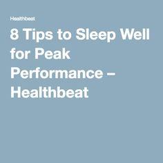 8 Tips to Sleep Well for Peak Performance – Healthbeat