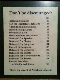 Don't be discouraged - Abraham Lincoln Dont Be Discouraged, Abraham Lincoln Quotes, Founding Fathers, Inspire Me, Life Lessons, Wise Words, Favorite Quotes, Life Quotes, Qoutes