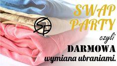 Stabilizacja finansowa- Oszczedzanie   Budżet domowy   Jak oszczedzac pieniadze: Swap Party- czyli darmowa wymiana ubraniami.