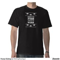 Funny fishing tee shirt
