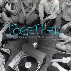 http://www.mixcloud.com/musicpushers/together/