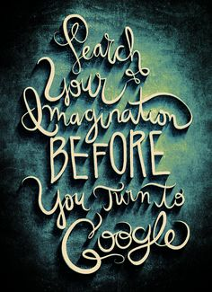 Search your imagination before you turn to Google- 2014 New Year's Resolutions- Typography and Lettering