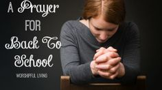 A Prayer for Back to School - Worshipful Living