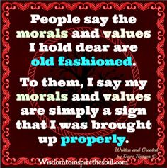 old fashioned values and morals | Wisdom To Inspire The Soul