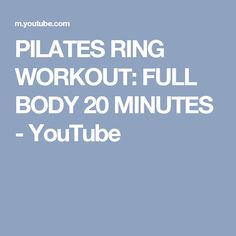 PILATES RING WORKOUT: FULL BODY 20 MINUTES - YouTube