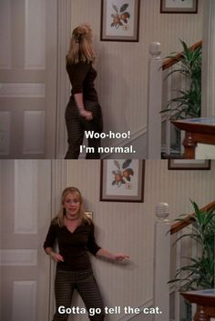 "Sabrina the Teenage Witch. ""Woo-hoo, I'm normal! ...Gotta go tell the cat."""