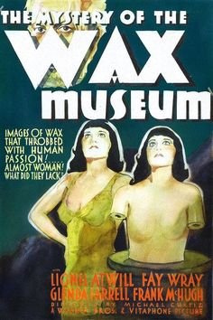 Best Film Posters : PUTLOCKER!]Mystery of the Wax Museum (1933) Full Movie Online Free | Download Fr
