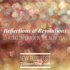 Blog Post: Reflections & Resolutions - staying on track in the new year