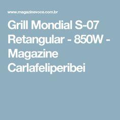 Grill Mondial S-07 Retangular - 850W - Magazine Carlafeliperibei