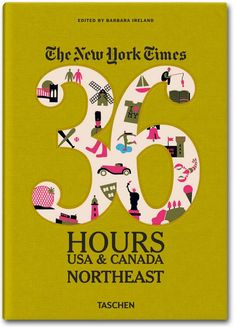 The NY Times. 36 Hours USA & Canada. Northeast. TASCHEN Books