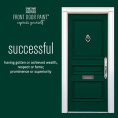 The 24 colors from our Front Door Paint collection were carefully selected utilizing the Emotional Color Wheel and global color trends and home design. Here's Successful, one of three beautiful greens. Let us know or repin if you think this is the perfect color!