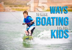 15 Ways to Make Boating More Fun for KIDS! Great kids activities and ideas for families in a boat! Make A Boat, Build Your Own Boat, Boating Tips, Boating Fun, Pontoon Boat Accessories, Boating Accessories, Wakeboard Boats, Boating Holidays, Ski Boats