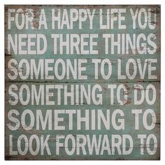 For A Happy Life Wall Décor. So true! - -Find Creative Co-Op at Carter's Furniture, Midland, Texas  432-682-2843  http://www.cartersfurnituremidland.com/